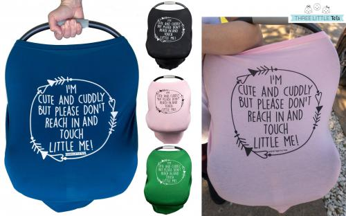 Car Seat 5 in 1 Cover – I'm Cute & Cuddly But Please Don't Touch Little Me